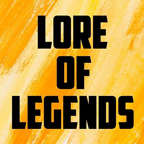 Lore Of Legends Podcast By Alexander Philpott & Benjamin DeGrove cover art