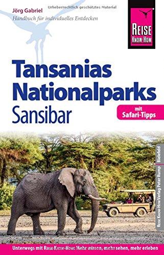Reise Know-How Reiseführer Tansanias Nationalparks, Sansibar (mit Safari-Tipps): mit Strand- und Tauchurlaub auf...