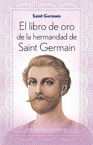 Libro De Oro Hermandad Saint Germain (N. Ed.) (ESPIRITUALIDAD Y VIDA INTERIOR) ⭐