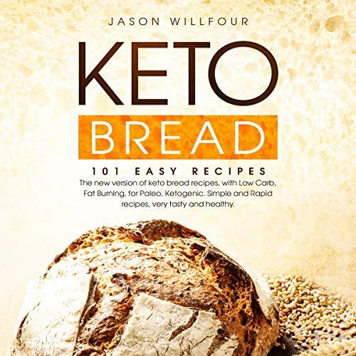 Keto Bread: 101 Easy Recipes audiobook cover art