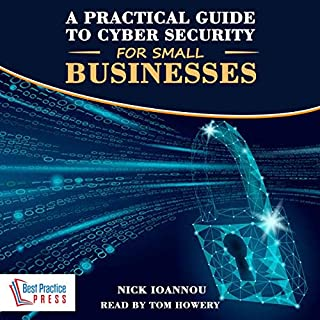 A Practical Guide to Cyber Security for Small Businesses                   By:                                                                                                                                 Nick Ioannou                               Narrated by:                                                                                                                                 Tom Howery                      Length: 1 hr and 30 mins     Not rated yet     Overall 0.0