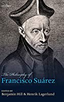 The Philosophy of Francisco Suarez