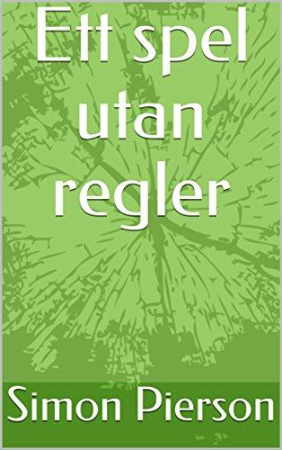 Ett spel utan regler (Swedish Edition)