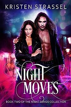 Night Moves (Night Songs Book 2) by [Kristen Strassel]