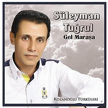Gel Maraşa (Kozanoğlu Türküleri)