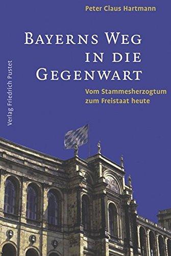 Bayerns Weg in die Gegenwart: Vom Stammesherzogtum zum Freistaat heute (Bayerische Geschichte)