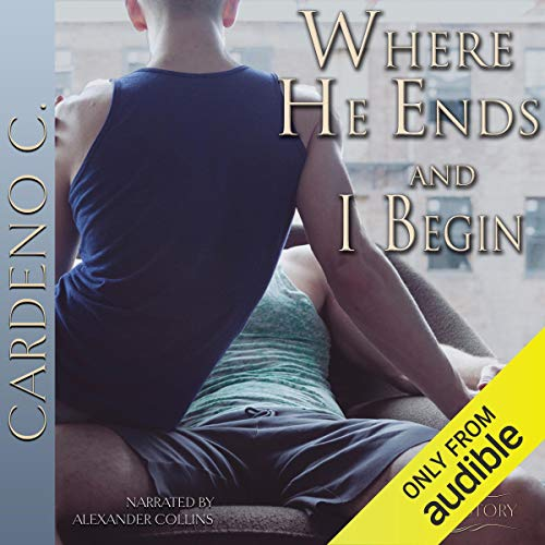 Where He Ends & I Begin Audiobook By Cardeno C. cover art