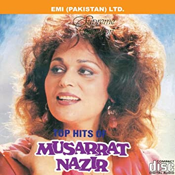 Supreme Collection - Top Hits Of Musarrat Nazir