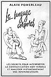 Le langage corporel: Les secrets pour interpréter la commun