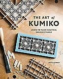 The Art of Kumiko: Learn to Make Beautiful...