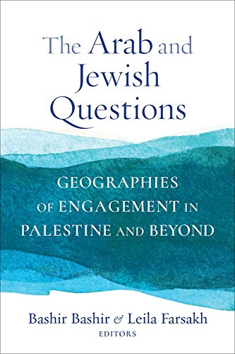 The Arab and Jewish Questions: Geographies of Engagement in Palestine and Beyond (Religion, Culture, and Public Life) (English Edition)