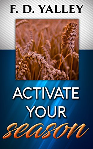 Activating Your Season:     : Keys To Activate Your Season And Unleash Your Destiny. (English Edition)