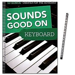 Sounds Good On Keyboard - 50 chansons créées pour le clavier - en arrangements légers à moyens - Livre de chansons avec crayon pour piano