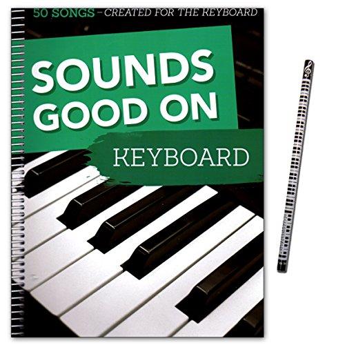 Sounds Good On Keyboard - 50 Songs Created For The Keyboard - in leichten bis mittelschweren Arrangements - Songbook mit Piano-Bleistift