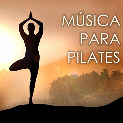 Música para Pilates en Casa - Canciones Relajantes para Ejercicios y Clases de Yoga