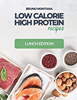 Low Calorie High-Protein Recipes: Lunch Edition