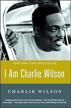 I Am Charlie Wilson by [Charlie Wilson]