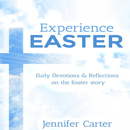 Experience Easter     Daily Devotions & Reflections on the Easter Story              De :                                                                                                                                 Jennifer Carter                               Lu par :                                                                                                                                 Michael Baker                      Durée : 2 h et 53 min     Pas de notations     Global 0,0