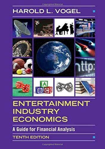 Compare Textbook Prices for Entertainment Industry Economics: A Guide for Financial Analysis 10 Edition ISBN 9781108493086 by Vogel, Harold L.