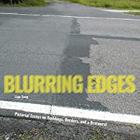 Blurring Edges: Pictorial Essays on Buildings, Borders, and a Bratwurst