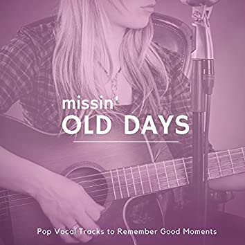 Missin' Old Days - Pop Vocal Tracks To Remember Good Moments