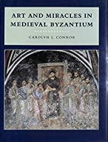 Art and Miracles in Medieval Byzantium: The Crypt at Hosios Loukas and Its Frescoes