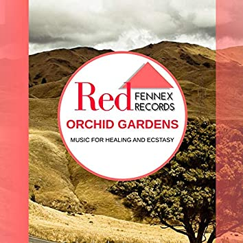 Orchid Gardens - Music For Healing And Ecstasy