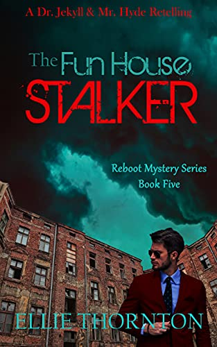 The Fun House Stalker: A Clean Romantic Mystery, Suspense, & Thriller Series of Classic Retellings (The Reboot Mystery Series Book 5) by [Ellie  Thornton]