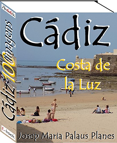 Costa de la Luz: CÁDIZ (100 imagens)