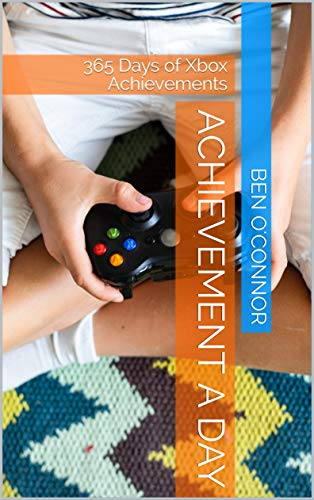 Achievement a Day: 365 Days of Xbox Achievements - Kindle edition by  O'Connor, Ben. Humor & Entertainment Kindle eBooks @ Amazon.com.