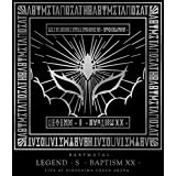 「LEGEND - S - BAPTISM XX - 」 (LIVE AT HIROSHIMA GREEN ARENA) [Blu-ray]