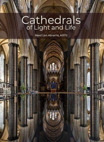 Cathedrals of Light and Life: Images of inspiration and heritage from the 43 Anglican Cathedrals of England and the Isle of Man