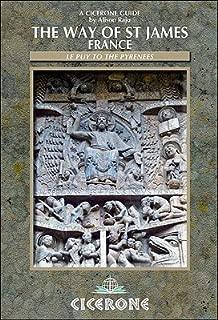 The Way of Saint James (Chemin de Saint-Jacques de Compostelle): Le Puy to the Pyrenees: A Walker's Guide [WAY OF ST JAMES CHEMIN DE S-2E] [Paperback]