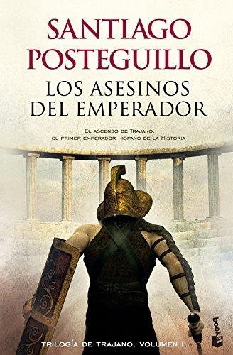 Los asesinos del emperador: El ascenso de Trajano, el primer emperador hispano de la historia (Novela histórica)