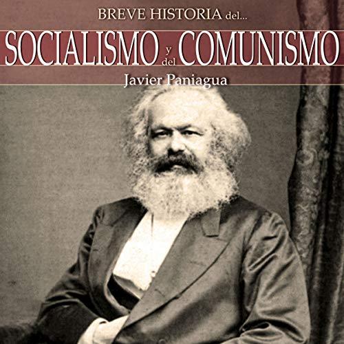 Breve historia Socialismo y del Comunismo (Narración en Castellano) [Brief History Socialism and Communism] audiobook cover art