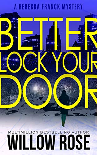 Three, Four ... Better lock your door (Rebekka Franck, Book 2) by [Willow Rose]