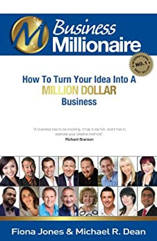 Business Millionaire: How to turn your idea into a million dollar business (The Millionaire Book Series) by [Fiona Jones]