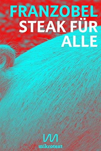 Steak für alle: Der neue Fleischtourismus