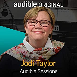 Jodi Taylor — May 2016     Audible Sessions: FREE Exclusive Interview              By:                                                                                                                                 Robin Morgan                               Narrated by:                                                                                                                                 Jodi Taylor                      Length: 13 mins     102 ratings     Overall 4.4