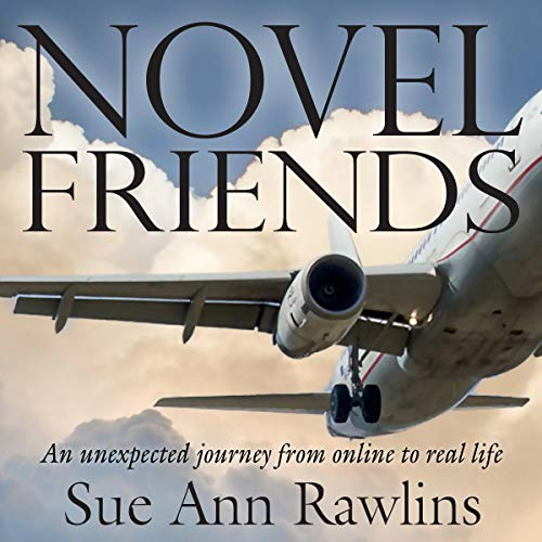 Novel Friends: An Unexpected Journey from Online to Real Life audiobook cover art