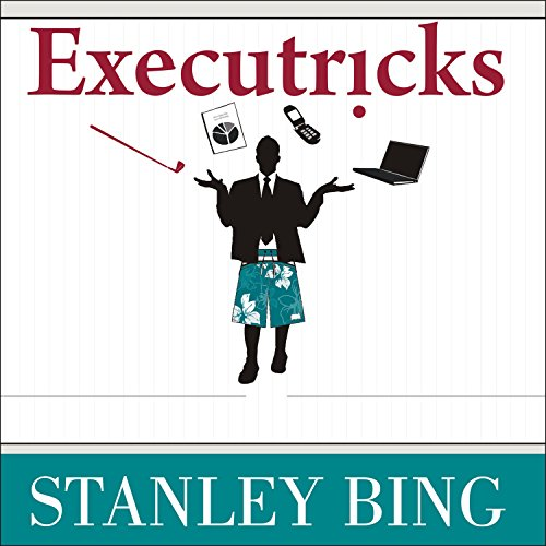 Executricks     Or How to Retire While You're Still Working              By:                                                                                                                                 Stanley Bing                               Narrated by:                                                                                                                                 Alan Sklar                      Length: 4 hrs and 33 mins     14 ratings     Overall 3.9