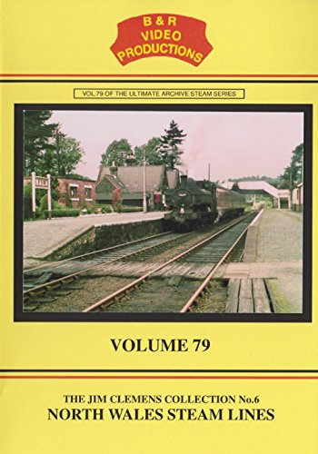 B&R 79: North Wales Steam Line DVD - B & R Video Productions