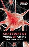 Les sentinelles des pandémies - Chasseurs de virus et observateurs d'oiseaux aux frontières de la Chine
