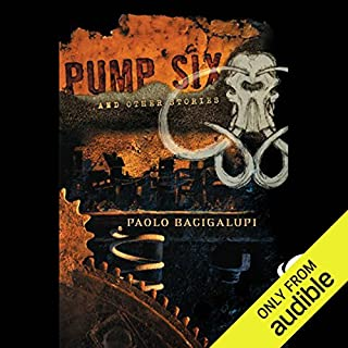 Pump Six and Other Stories                   By:                                                                                                                                 Paolo Bacigalupi                               Narrated by:                                                                                                                                 Jonathan Davis,                                                                                        Eileen Stevens,                                                                                        James Chen                      Length: 12 hrs and 36 mins     15 ratings     Overall 4.3