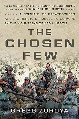 Image of The Chosen Few: A Company of Paratroopers and Its Heroic Struggle to Survive in the Mountains of Afghanistan