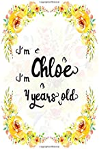 I'm Chloe. I'm 4 years old.: A Cute Lined Notebook Journal For Girls. A Perfect Birthday Gift For Her.