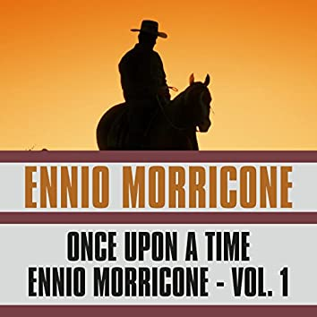 Once Upon a Time Ennio Morricone, Vol. 1