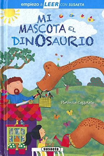 Mi Mascota El Dinosaurio (Empiezo a LEER con Susaeta - nivel 1)