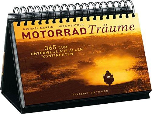 Tischaufsteller – Motorradträume: 365 Tage unterwegs auf allen Kontinenten