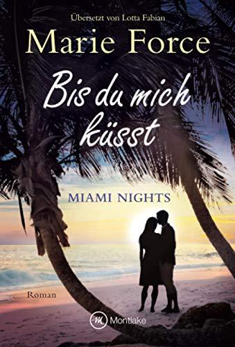 Bis du mich küsst (Miami Nights, 1)